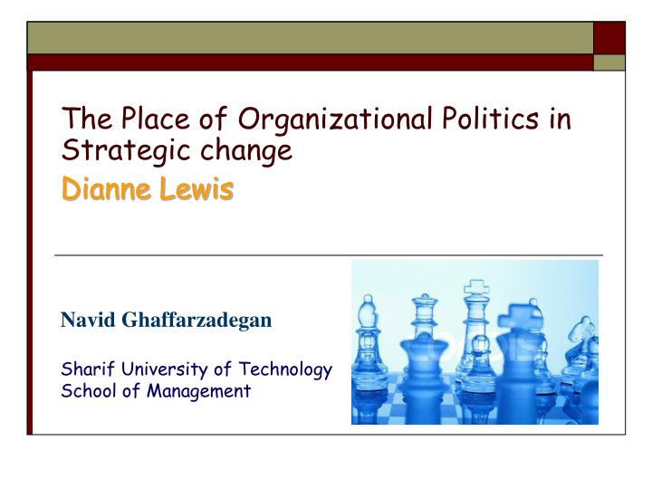 the place of organizational politics in strategic change dianne lewis n.