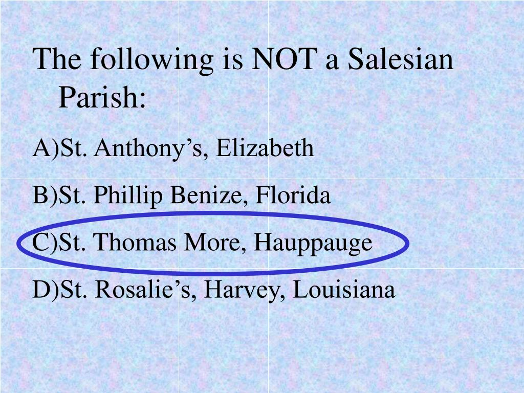The following is NOT a Salesian Parish: