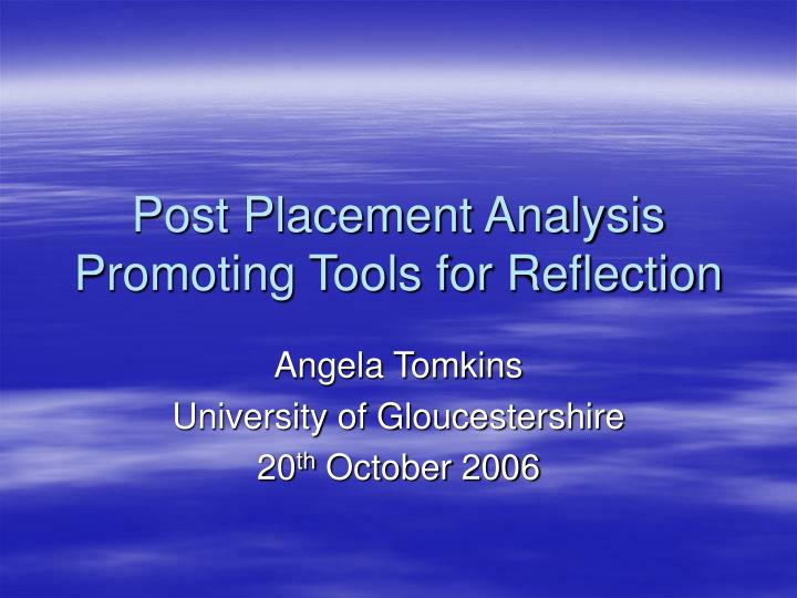 post placement analysis promoting tools for reflection n.