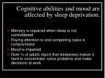 cognitive abilities and mood are affected by sleep deprivation