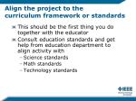 align the project to the curriculum framework or standards