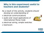 why is this experiment useful to teachers and students