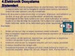 4 elektronik dosyalama sistemleri