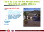 tools to use for the assessment referenced water models