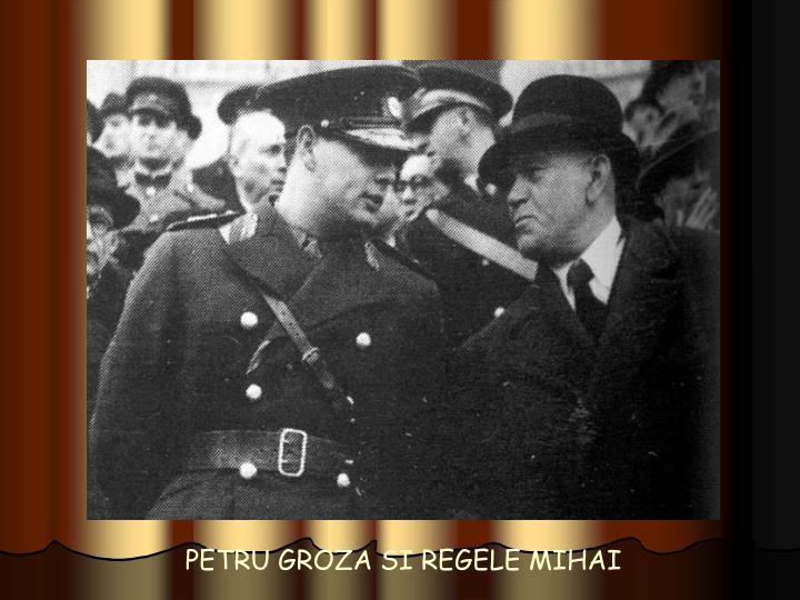 PETRU GROZA SI REGELE MIHAI
