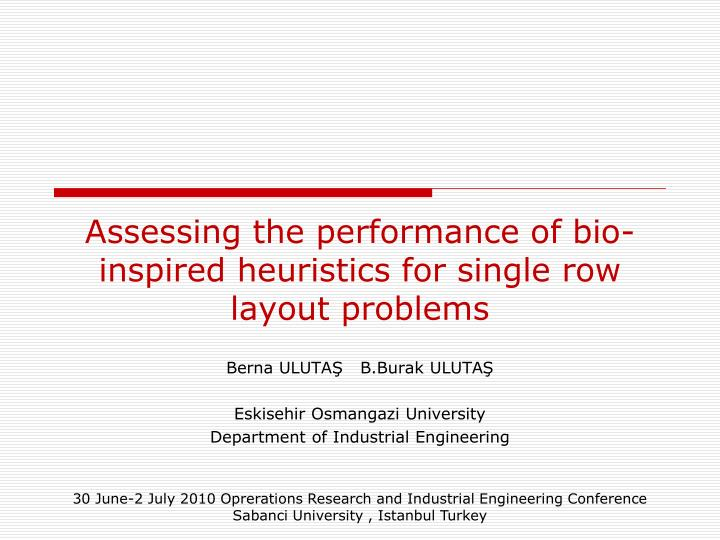 assessing the performance of bio inspired heuristics for single row layout problems n.