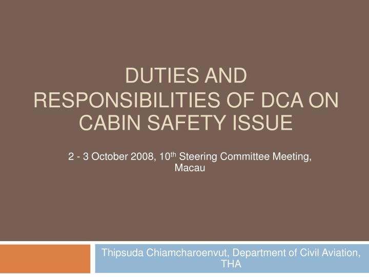 duties and responsibilities of dca on cabin safety issue n.