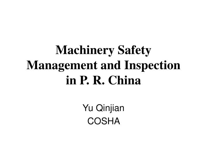 machinery safety management and inspection in p r china n.