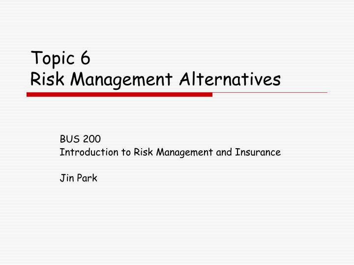 topic 6 risk management alternatives n.