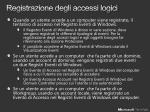 registrazione degli accessi logici