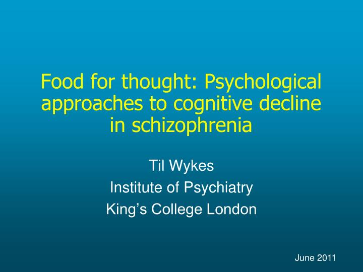 food for thought psychological approaches to cognitive decline in schizophrenia n.