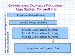 c omputer based k nowledge m anagement case studies microsoft inc1