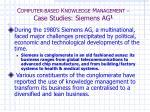 c omputer based k nowledge m anagement case studies siemens ag 1