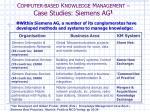 c omputer based k nowledge m anagement case studies siemens ag 11