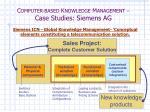 c omputer based k nowledge m anagement case studies siemens ag1