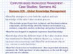 c omputer based k nowledge m anagement case studies siemens ag12