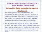 c omputer based k nowledge m anagement case studies siemens ag16