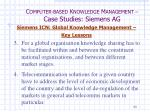 c omputer based k nowledge m anagement case studies siemens ag17