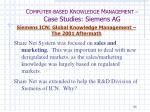 c omputer based k nowledge m anagement case studies siemens ag19
