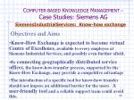 c omputer based k nowledge m anagement case studies siemens ag24