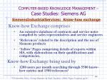 c omputer based k nowledge m anagement case studies siemens ag26