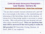c omputer based k nowledge m anagement case studies siemens ag29