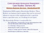 c omputer based k nowledge m anagement case studies siemens ag32