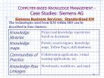 c omputer based k nowledge m anagement case studies siemens ag34