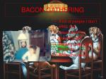 bacon gathering