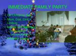 immediate family party