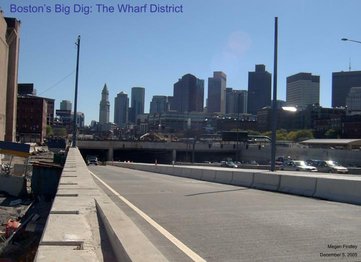 Boston's Big Dig: The Wharf District