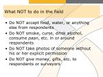 what not to do in the field