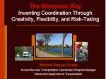 the wisconsin way inventing coordination through creativity flexibility and risk taking