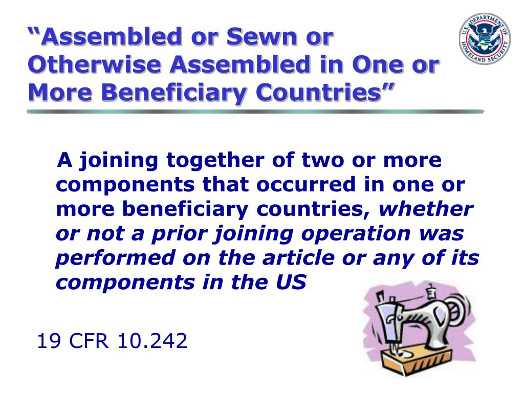 """Assembled or Sewn or Otherwise Assembled in One or More Beneficiary Countries"""
