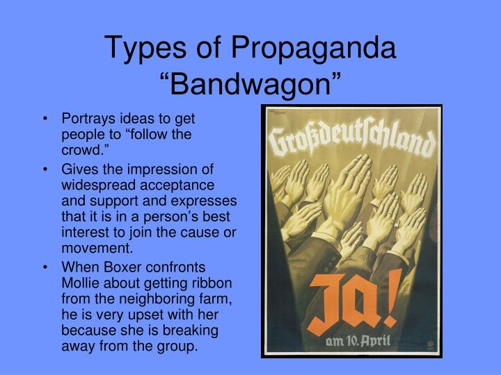 the different types of propaganda in society An analysis of american propaganda in world war ii and the vietnam by analyzing the types of propaganda used the values of society as well as the goals of.
