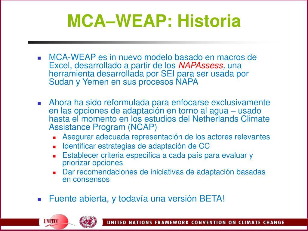 MCA–WEAP: Historia