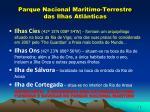parque nacional marit mo terrestre das ilhas atl nticas
