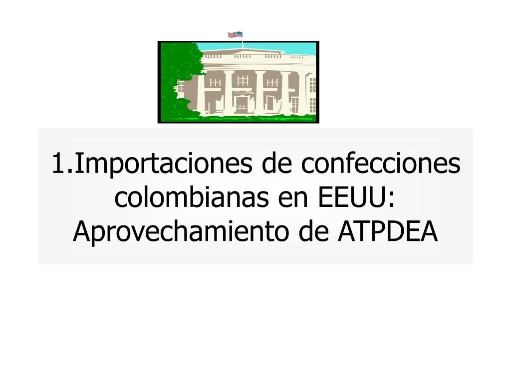 1.Importaciones de confecciones colombianas en EEUU: