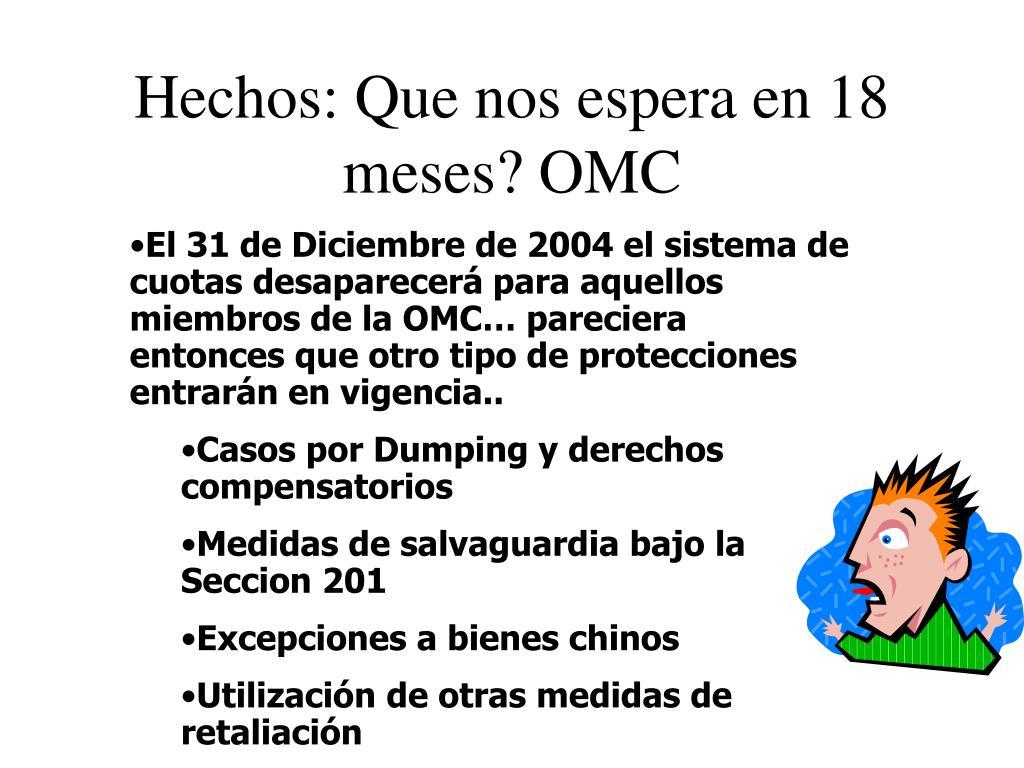Hechos: Que nos espera en 18 meses? OMC