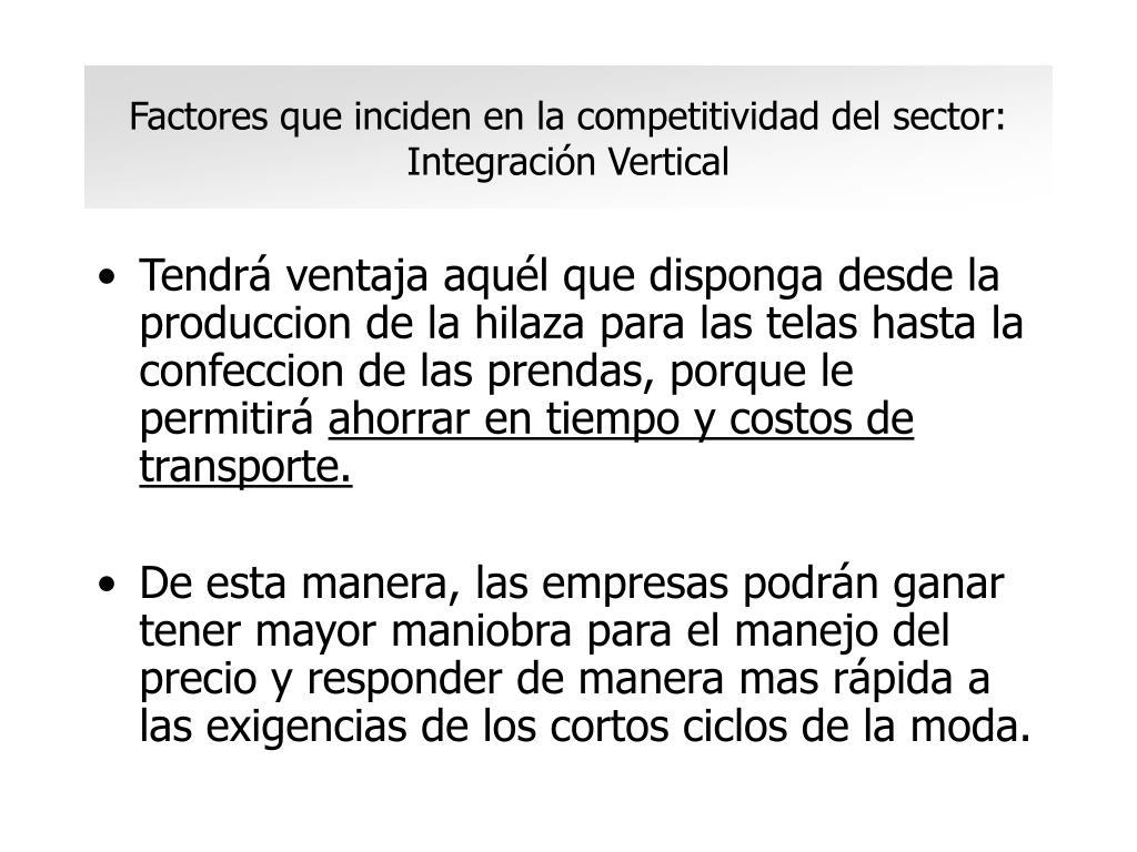 Factores que inciden en la competitividad del sector: Integración Vertical