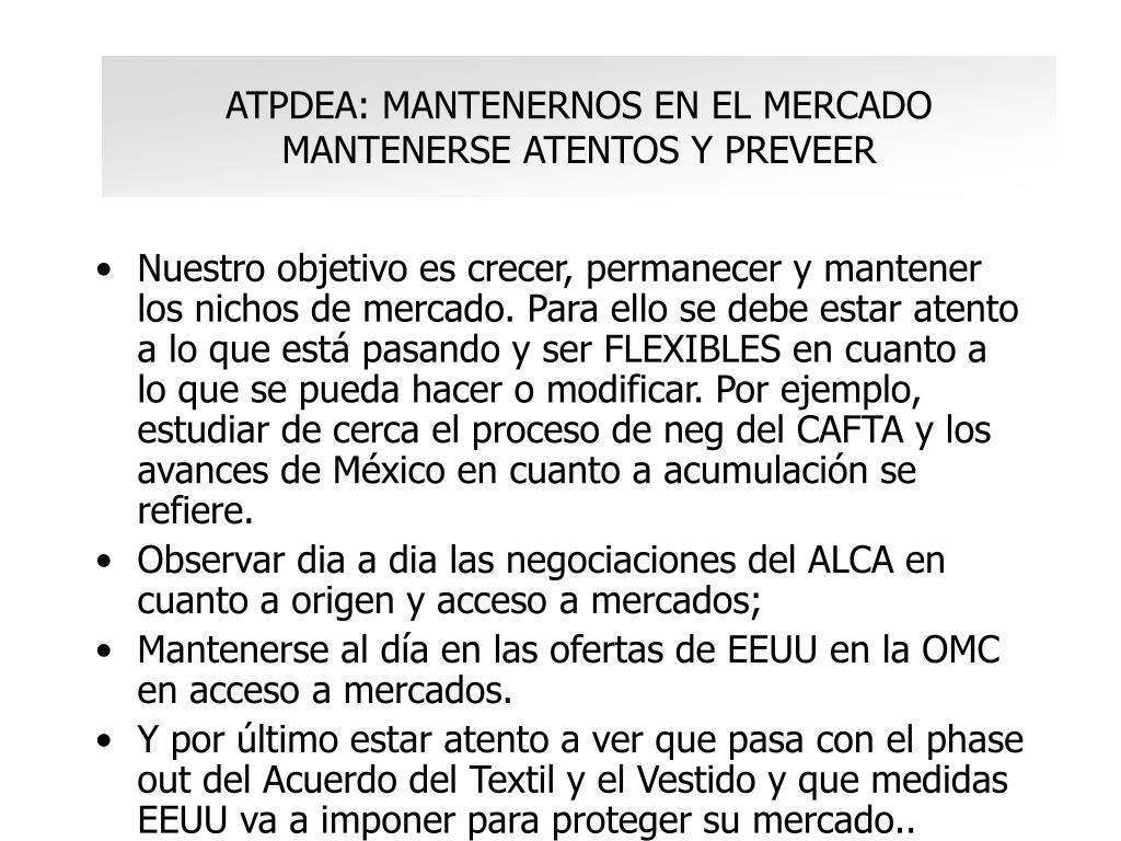 ATPDEA: MANTENERNOS EN EL MERCADO