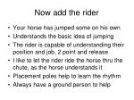now add the rider