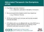 abbreviated therapeutic use exemptions atue