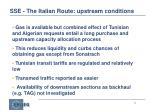 sse the italian route upstream conditions