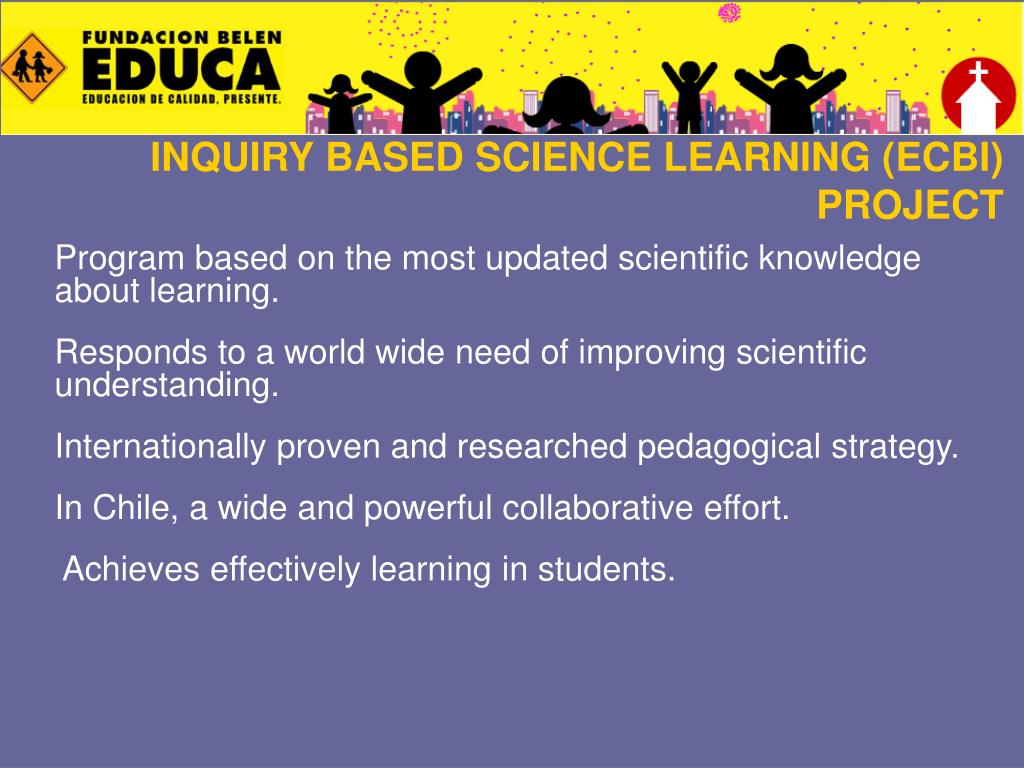 INQUIRY BASED SCIENCE LEARNING (ECBI) PROJECT