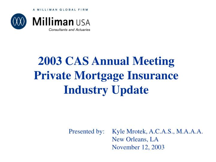 2003 cas annual meeting private mortgage insurance industry update n.
