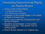 interesting governmental rights for puerto ricans