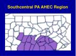 southcentral pa ahec region