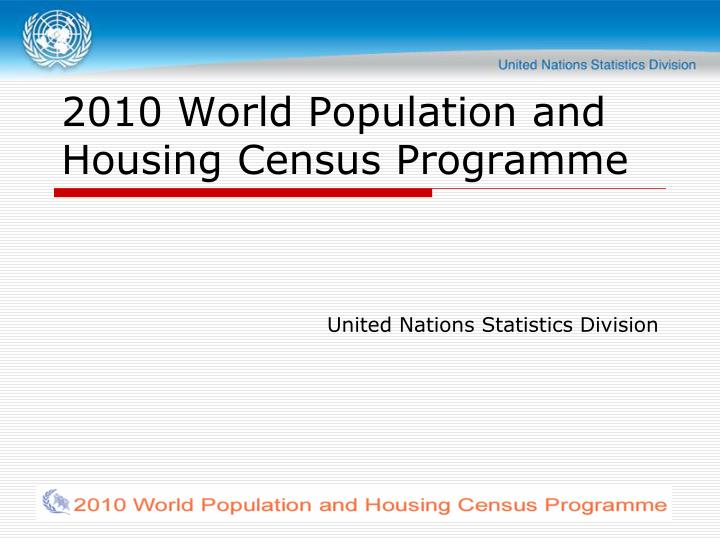 2010 world population and housing census programme n.