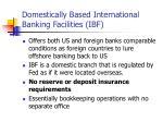 domestically based international banking facilities ibf